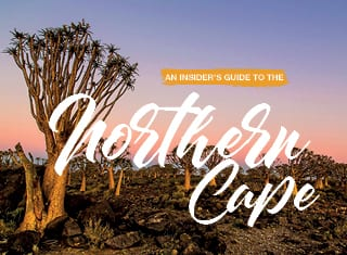 An insider's guide to the NORTHERN CAPE